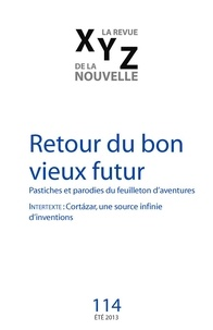 Jean-Pierre April et Frédérick Durand - XYZ. La revue de la nouvelle. No. 114, Été 2013 - Retour du bon vieux futur.