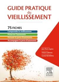 Jean-Pierre Aquino et Tristan Cudennec - Guide pratique du vieillissement - 75 fiches pour la préservation de l'autonomie par les professionnels de santé.