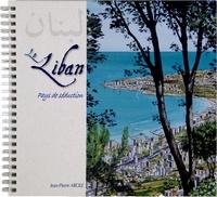 Jean-Pierre Arcile - Le Liban - Pays de seduction.