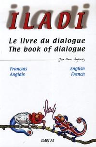 Jean-Pierre Arghirudis - Le livre du dialogue - Français-Anglais.