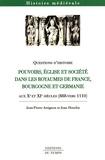 Jean-Pierre Arrignon et Jean Heuclin - Pouvoirs, Eglise et société dans les royaumes de France, Bourgogne et Germanie - Aux Xe et XIe siècles (888 - vers 1110).