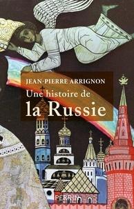 Jean-Pierre Arrignon - Une histoire de la Russie.