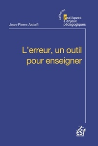 Jean-Pierre Astolfi - L'erreur, un outil pour enseigner.
