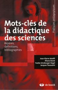 Jean-Pierre Astolfi et Eliane Darot - Mots-clés de la didactique des sciences - Repères, définitions, bibliographies.