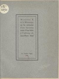 Jean-Pierre Attal - Monsieur X et le mensonge - Ou Les mémoires d'un inconnu. Suivi d'une lettre à l'éditeur.