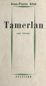 Jean-Pierre Attal - Tamerlan.