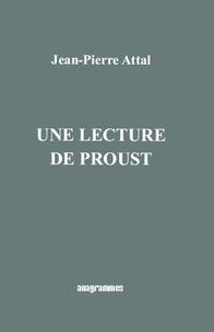 Jean-Pierre Attal - Une lecture de Proust.