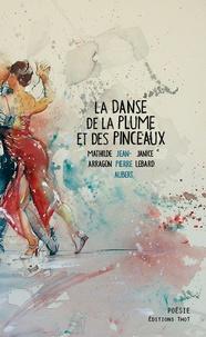 Jean-Pierre Aubert - La danse de la plume et des pinceaux.