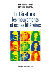 Jean-Pierre Aubrit et Bernard Gendrel - Littérature : les mouvements et écoles littéraires.