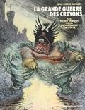 Jean-Pierre Auclert - La Grande guerre des crayons - Les noirs dessins de la propagande en 1914-18.