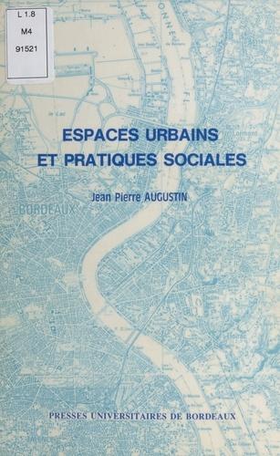 Espaces urbains et pratiques sociales