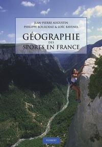 Jean-Pierre Augustin et Philippe Bourdeau - Géographie des sports en France.
