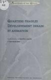 Jean-Pierre Augustin et Jean-Claude Gillet - Quartiers fragiles, développement urbain et animation.
