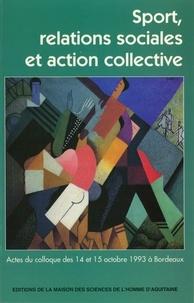 Jean-Pierre Augustin et Jean-Paul Callède - Sport, relations sociales et action collective - Actes du colloque des 14 et 15 octobre 1993 à Bordeaux.