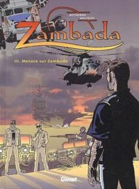 Jean-Pierre Autheman et Eric Maltaite - Zambada Tome 3 : Menace sur Zambada.