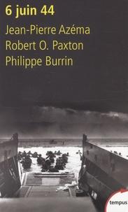 Jean-Pierre Azéma et Philippe Burrin - 6 Juin 1944.