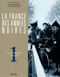 Jean-Pierre Azéma et François Bédarida - La France des années noires Tome 1 : De la défaite à Vichy.