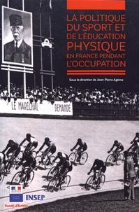 Jean-Pierre Azéma - La politique du sport et de l'éducation physique en France pendant l'Occupation.