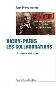 Jean-Pierre Azéma - Vichy-Paris, les collaborations - Histoire et mémoires.