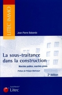 Jean-Pierre Babando - La sous-traitance dans la construction - Marchés publics, marchés privés.