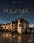 Jean-Pierre Babelon - Chenonceau - The château on the water.