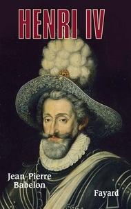 Jean-Pierre Babelon - Henri IV.
