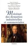 Jean-Pierre Babelon et Jean-Pierre Chaline - Mécénat des dynasties industrielles et commerciales.