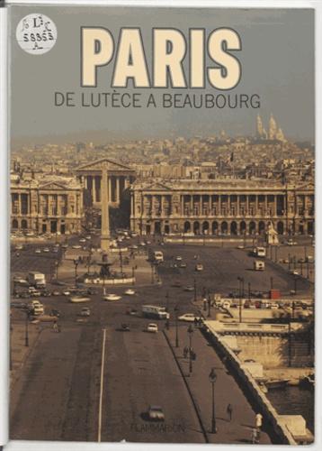 Paris. De Lutèce à Beaubourg