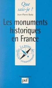 Jean-Pierre Bady et Paul Angoulvent - Les monuments historiques en France.