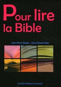 Jean-Pierre Bagot et Jean-Claude Dubs - Pour lire la Bible.