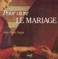 Jean-Pierre Bagot - Pour vivre le mariage - Jean-Pierre Bago.
