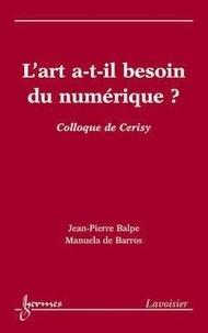 Jean-Pierre Balpe - L'art a-t-il besoin du numérique?.