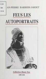 Jean-Pierre Barbier - Feus les autoportraits - Poèmes.