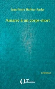 Jean-Pierre Barbier-Jardet - Amarré à un corps-mort.