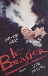 Jean-Pierre Barbier - Le Brasier.