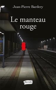 Téléchargement gratuit des ebooks pdf pour j2ee Le manteau rouge 9791030217698 (Litterature Francaise)