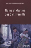 Jean-Pierre Bardet et Guy Brunet - Noms et destins des Sans Famillle.