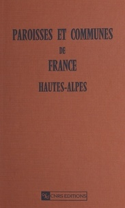 Jean-Pierre Bardet - PAROISSES ET COMMUNES DE FRANCE - LES HAUTES-ALPES.