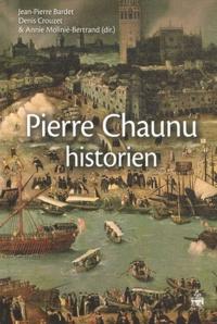 Jean-Pierre Bardet et Denis Crouzet - Pierre Chaunu historien.