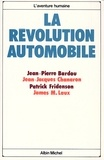 Jean-Pierre Bardou et Jean-Jacques Chanaron - La Révolution automobile.