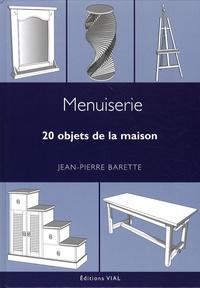 Jean-Pierre Barette - Menuiserie - 20 objets de la maison.