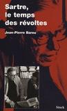 Jean-Pierre Barou - Sartre, le temps des révoltes.