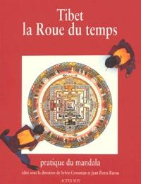 Jean-Pierre Barou et Sylvie Crossman - Tibet, la roue du temps - Pratique du mandala.