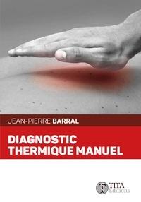 Jean-Pierre Barral - Diagnostic thermique manuel.
