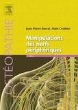 Jean-Pierre Barral et Alain Croibier - Manipulations des nerfs périphériques.