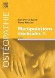 Jean-Pierre Barral - Manipulations viscérales - Tome 1.