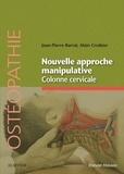 Jean-Pierre Barral et Alain Croibier - Nouvelle approche manipulative - Colonne cervicale.