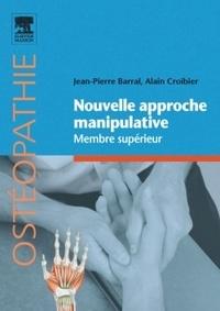 Jean-Pierre Barral et Alain Croibier - Nouvelle approche manipulative - Membre supérieur.