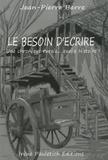 Jean-Pierre Barre - Le besoin d'écrire - Une chronique rurale... quelle Histoire !.