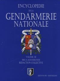 Jean-Pierre Barthélémy et Lauren Besson - La Gendarmerie nationale - Tome 3, de 1983 à aujourd'hui.